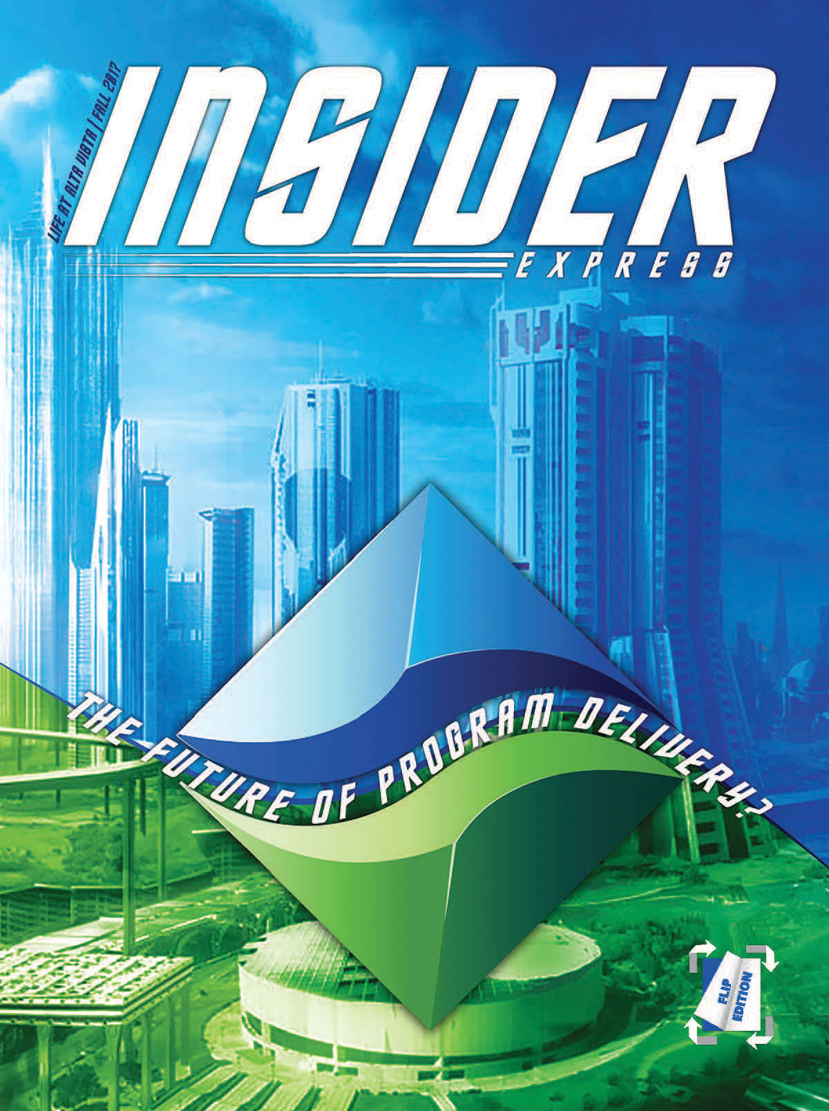 Insider Fall 2017 edition: Future of Program Delivery (Click to view this issue)